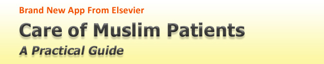 New App from Elsevier - Download Care of Muslim Patients app on your iPhone/iPad